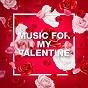 Album Music for my valentine de Valentine's Day 2017 / Valentine's Day 2016 / 2017 Valentine's Day Love Songs