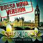 Album Sherlock - opening theme (bossa nova version) de Música de Series / Sherlock Main Title