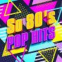 Album So 80's pop hits de Éxitos FM / Super Party 80 / The 80's Allstars
