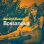 Album Back to basics bossanova de Bossa Nova All-Star Ensemble, Bossa Cafe En Ibiza, Bossa Nova