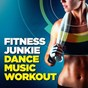 Album Fitness junkie dance music workout de Crossfit Junkies / Ultimate Fitness Playlist Power Workout Trax
