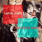 Album Latin jazz cocktail party de Ibiza Lounge / Ibiza Lounge Club / Chillout Lounge