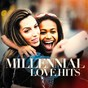 Album Millenial love hits de Love Songs / 60's 70's 80's 90's Hits / Todays Hits