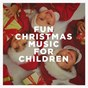 Compilation Fun christmas music for children avec Brett Harrison / Christmas Little Angel Carollers / Stephen Gilbert / Silvio Piersanti / Daniele Benati, Enrico Prandi...
