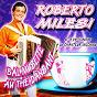 Album Bal musette au thé dansant (feat. le chanteur inconnu) de Roberto Milesi