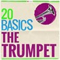 Compilation 20 basics: the trumpet avec Jean Francois Paillard Orchestra / Divers Composers / The Royal Philharmonic Orchestra / Christian Rainer / Clarke Jeremiah...