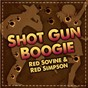 Compilation Shot gun boogie avec Red Sovine / Dennis Hromek / Red Simpson / Jerry Shook