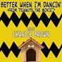 "Compilation Better when I'm dancin' (from ""peanuts: the movie"") (2015 charlie brown) avec D.Guetta & G.Tuinfort & South Beach Deejay & C.Key & F.Riesterer & K.Livingston / Fandom & M.Trainor & T.Dixon / The Golden Oldies & J.Leiber & M.Stoller / M.Trainor & Popstar Factory & K.Kadish / The Party Rock Kru & E.Beck & G.M.Robertson & J.Listenbee & K.Oliver & S.K.Gordy..."