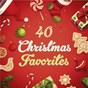 Compilation 40 christmas favorites avec Jakoba Muckel / Divers Composers / The Choir of Westminster Abbey / Martin Neary / Martin Baker...