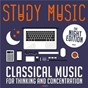 Compilation Study music: classical music for thinking and concentration avec Jean-Sébastien Bach / Frédéric Chopin / Abbey Simon / Ludwig van Beethoven / Fine Arts Quartet...