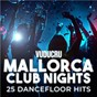 Album Mallorca club nights: 25 dancefloor hits de Vuducru