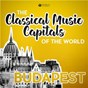 Compilation Classical music capitals of the world: budapest avec Westphalian Symphony Orchestra / Divers Composers / János Ferencsik / Hungarian National Philharmonic Orchestra / Franz Liszt...