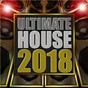 Compilation Ultimate house 2018 avec Vuducru / Pocket Rocket / Darling Android / Tee Total / DJ Spike...
