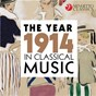Compilation The year 1914 in classical music avec The Utah Symphony Orchestra / Divers Composers / Maurice Abravanel / Oscar Chausow / Ralph Vaughan Williams...