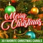 Compilation Merry christmas: 30 favorite christmas carols avec Michelle Amato / Mistletoe Singers / The Galway Christmas Singers / Soul To the World / Three More Tenors...