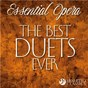 Compilation Essential opera: the best duets ever avec WDR Rundfunkorchester Köln / Divers Composers / Czech Symphony Orchestra / Prague Philharmonic Choir / Susan Mcculloch...