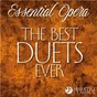 Compilation Essential Opera: The Best Duets Ever avec Dimiter Dimitrov / Divers Composers / Czech Symphony Orchestra / Prague Philharmonic Choir / Susan Mcculloch...