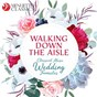 Compilation Walking down the aisle: classical music wedding favorites avec Hans Dieter Weber / Divers Composers / Stuttgart Chamber Orchestra / Bernhard Guller / Johann Pachelbel...