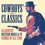 Compilation Cowboys' classics: 40 greatest western movie & TV themes of all time avec Percy Faith / Alfred Newman / 101 Strings Orchestra / Jay Livingston / Raymond Evans...