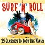 Compilation Surf 'n' Roll: 25 Classics to Rock the Waves avec Gene Vincent / California Dreamers / Johnny / The Hurricanes / The Champs...