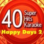 Album 40 Super Hits Karaoke: Happy Days, Vol. 2 de B the Star