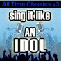 Album Sing it like an idol: all time classics, v3 de The Original Hit Makers