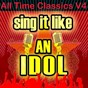 Album Sing it like an idol: all time classics, v4 de The Original Hit Makers