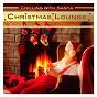 Compilation Christmas lounge: chilling with santa avec Simhah Chamber Collegium / Matthias Frey / Capella Gregoriana / Dave Stern / Deborah Sipkai...