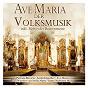 Compilation Ave maria der volksmusik avec Judith & Mel / Inntal Duo / Gunther Behrle / Mannergesangsverein Kirchbichl / H Emberg...