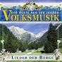 Compilation Das beste aus 100 jahre volksmusik - lieder der berge avec Alpentrio Tirol / Margret Almer / Franzl Lang / John Dennis Renken / Wolfgang Edenharder...