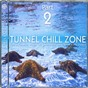 Compilation Tunnel chill zone part 2 avec Steven Dexstar / Karsten Crow / Coffee Shop / Chaouzo / X-Ray Andy...