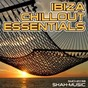 Compilation Ibiza chillout essentials avec Chimera State / DJ Shah / Pearl Black / Cold Blue / Buro...