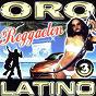 Compilation Oro latino reggaeton 3 avec Feuego Negro / Perez / Cristina, Salvador / Negro / Marry Lynnerth...