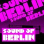 Compilation Sound of Berlin - The Finest Club Sounds Selection of House, Electro, Minimal and Techno avec The Dø / Sound of Berlin / The Finest Club Sounds Selection of House, Electro, Minimal & Techno / Dirt Crew / Feygin...