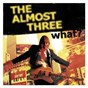 Album What? de The Almost Three
