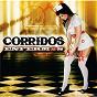 Compilation Corridos enfermos avec Los Razos / El Compa Chuy / Los Pikadientes de Caborca / Daniel Ortíz / Miguel Enríquez Y Sus Torrenciales...