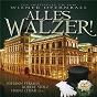 Compilation Alles walzer! everybody waltz! avec Johann Strauss, Sr / Robert Stolz / Carl Michael Ziehrer / Johann Strauss, Jr / Wiener Philharmoniker...