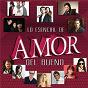 Compilation Lo esencial de amor del bueno avec Sonohra / La Quinta Estación / Yuridia / Erik Rubín / Kalimba...