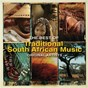 Compilation The best of traditional south african music avec Dilika / Simon Ngobeni Na Vatsonga Sisters / Isithembiso / Patrick Mabasa Na Shingange Sisters / Maphuteng...