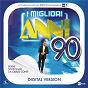 Compilation I Migliori Anni '90 - 2010 avec New Kids On the Block / Anna Oxa / Massimo DI Cataldo / Francesca Alotta / Aleandro Baldi...