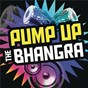 Compilation Pump up the bhangra avec Viviane Chaix / Daler Mehndi / Rajat Dholakia / Sukhvinder Singh / Kirti Sagathia...