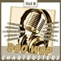 """Compilation Doo wop chart busters, vol. 8 avec The Diablos / The Coasters """"The Robins"""" / The Cleftones / Jan & Arnie / The Hearts..."""