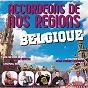 Compilation Accordéons de nos régions : belgique avec Michel Pruvot / Jo Destré / Monique Destré / Jean-Pierre Lepoivre / Jérôme Béroudiaux...