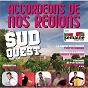 Compilation Accordéons de nos régions  : sud ouest avec Chantal Soulu / Jacques Demeurs / Thierry Bonnefous / Edouard Duleu / Yvette Horner...