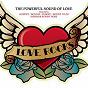 Compilation Love Rocks avec FM / Journey / Reo Speedwagon / Boston / Blue Öyster Cult...