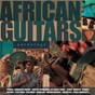 Compilation African guitars anthology avec Solorazaf / Tchka / Sally Nyolo / Boubacar Traoré / Cordas do Sol...