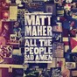 Album All the people said amen de Matt Maher