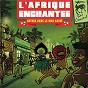 Compilation L'afrique enchantée ''ambiance facile'' avec Africando / Maître Gazonga / Sweet Talks / Franco Luambo / O K Jazz...
