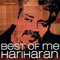 Compilation Best of me: hariharan avec Hariharan / Shankar Ehsaan Loy / Sadhana Sargam / A.R. Rahman / Madhushree...