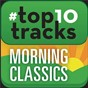 Compilation #Top10tracks - morning classics avec Paul Crossley / Edward Grieg / Erik Satie / Claude Debussy / Maurice Ravel...